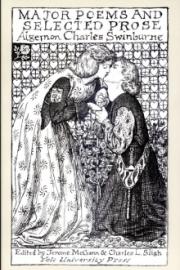 Algernon Charles Swinburne. Major Poems and Selected Prose